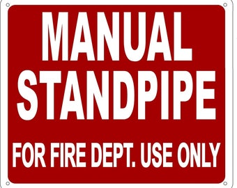 Manual Standpipe For Fire Departmet Use ONLY SIGN (Aluminium Reflective , RED 10x12)