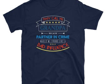 They Call Me Grandpa Because Partner In Crime T-Shirt