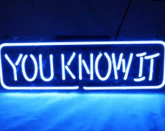 You Know it Neon Sign