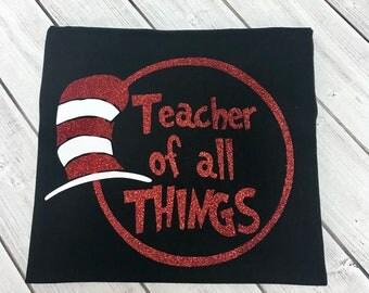 Dr. Seuss Teacher Of All Things Shirt