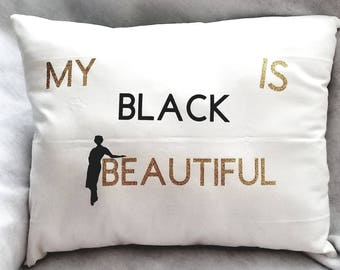 My Black Is Beautiful Pillow