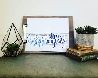 Sing Anyways Word Art / Bird Watercolors / Positive Word Art