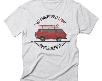 Do what you love T3 Vanagon Shirt