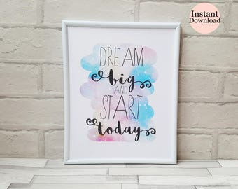 Dream Big, Quote Print, Inspirational Wall Art, Motivational Affirmation Gift, Watercolour Style, Home Decor, Instant Download Printable