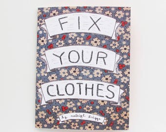 Fix Your Clothes Zine | Learn how to hem, sew on button, fix broken zippers, and other basic clothing mending techniques.