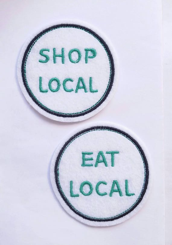 Eat Local And Shop Local Embroidered Felt Patch Appliques In