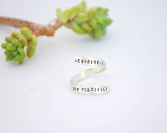 "Quote Ring  ""Nevertheless She Persisted.""  Inspirational sterling silver or gold vermeil. Adjustable.  Handcrafted by Chocolate and Steel"