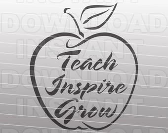 Teacher Apple SVG File - Teach Inspire Grow SVG File -Commercial & Personal Use- Vector svg file for Cricut,Silhouette Cameo,vinyl cutter