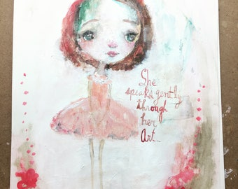 She speaks gently through her art - original 9x12 on heavy mixed media paper