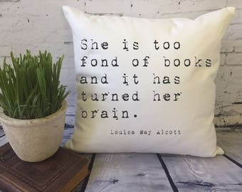 she is too fond of books throw pillow cover, book quote pillow, Louisa May Alcott quote, book lover's gift