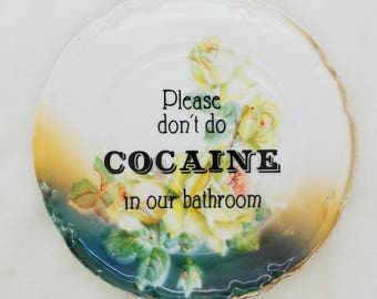 Please Don't Do Cocaine In Our Bathroom Decorative Plate