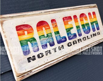 Raleigh, Rainbow, LGBTQ, Pride, Vintage-looking Pallet wood hand made, hand painted sign