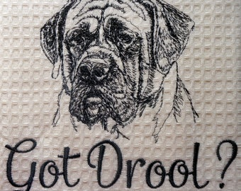 Got Drool? Mastiff - Rottie - BullDog - St Bernard - Newfie -  Embroidered Towel - Tea Towel - What's your favorite breed?