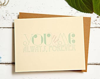 Always, Forever Anniversary Love Card Valentines Day Card