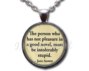 Jane Austen Novel Quote Glass Dome Pendant or with Chain Link Necklace WD188