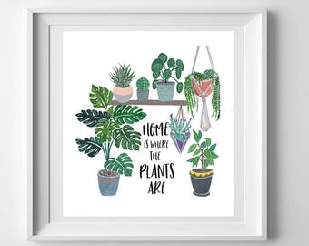 Home is where the plants are - Plant lady gift - Plant illustration - Plant lover gift - Monstera - Housewarming gift - plant print