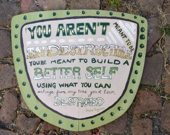 You Aren't Meant to be Indestructible Hand Painted Sign
