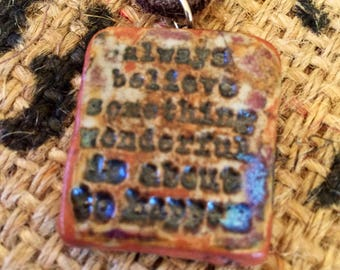 Always believe- Pottery Pendant Necklace