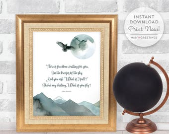 What if I fall, oh but my darling, what if you fly? quote by Erin Hanson - Digital Printable File