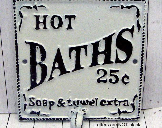 Hot Baths 25 Cents Soap and Towels Extra Square Towel Cast Iron Hook Bathroom Sign Wall PJ Hook White Distressed Shabby Elegance French