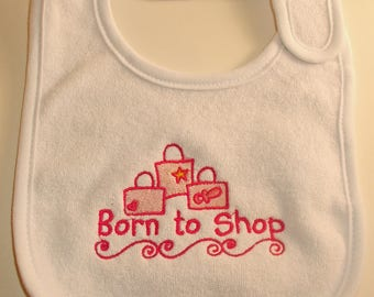 Born to Shop Embroidered Baby Bib- Baby girl; Shopoholic; Shopping bags