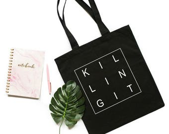 Killing It Tote, You're Killing It, Gift for Her, Entrepreneur Gift, Inspirational Quote,  Canvas Tote Bag, Boss Babe, Girl Boss
