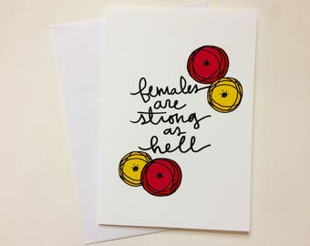 Greeting Card - Females are Strong as Hell - Card, blank inside card