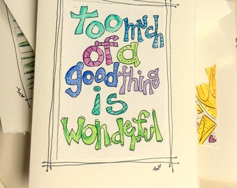 "Too Much Of A Good Thing Is Wonderful  Watercolor Original Strathmore Card 5"""" x 6 7/8"" & Envelope Blank  betrueoriginals"