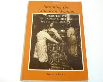 Inventing the American Woman by Glenda Riley, Vintage Book