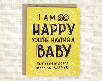 Funny Card for Pregnant Friend - Funny New Baby Card - Pregnancy Card - Congratulations Baby - Don't Make Me Hold It
