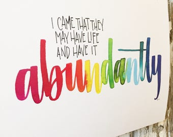 Christian Watercolor Lettering Print - Hand Lettering Art Print-Watercolor lettering-Have Life Abundantly-Bible Lettering -Bible Verse print