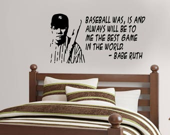 Babe Ruth Quote Baseball Was Is And Always Will Be To Me The Best Game In