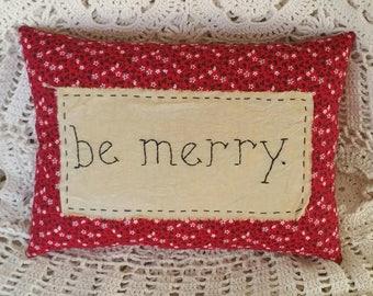 Prim Stitchery be merry Christmas Pillow ~OFG