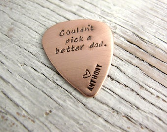 Couldn't Pick a Better Dad, Personalized Guitar Pick, Father's Day Gift, Hand Stamped, Copper, Leather Case INCLUDED