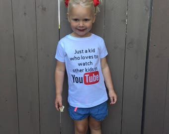 Just a kid watching other kids on you tube kids funny shirt you tube shirt