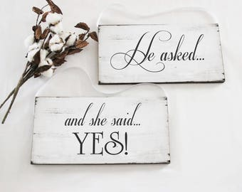 He Asked And She Said Yes Wedding Signs, Photo Props, Chair Signs, Rustic Style Wedding Signs