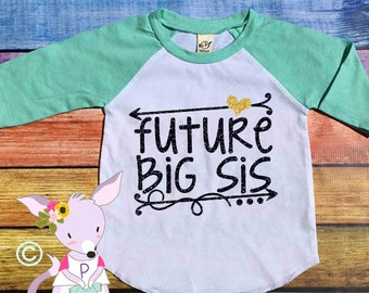 Future Big Sister Heart and Arrow Raglan Big Sister Raglan Shirt Pregnancy Reveal Big Sister Shirt  Big Sister Shirt Raglan Big Sister to be
