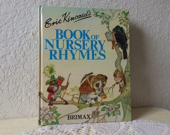 Eric Kincaids BOOK of NURSERY RHYMES, Near New. Beautiful Illustrations. 1988.