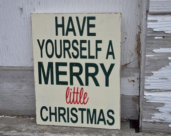 READY TO SHIP Have yourself a merry little christmas sign
