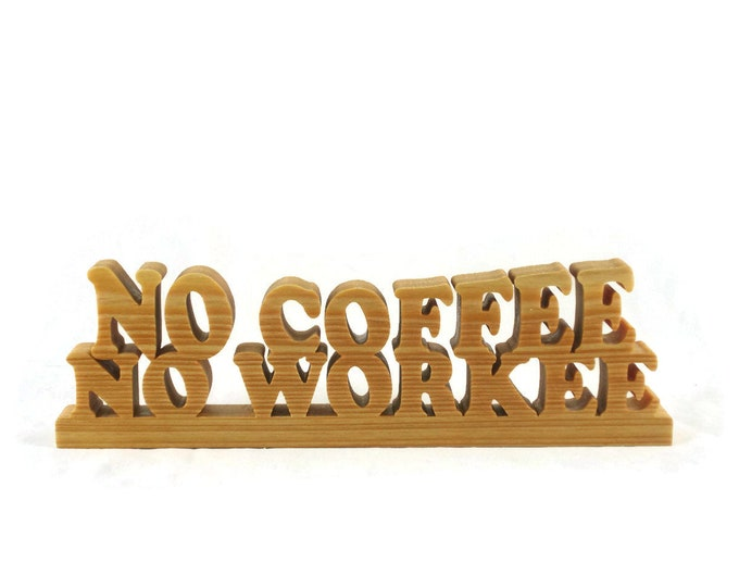 No Coffee No Workee Wood Desk Or Shelf Sitter Handmade By KevsKrafts