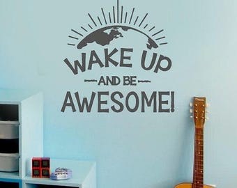 20% OFF Wake up and be awesome -Vinyl Lettering decal kids wall art words quotes bedroom stickers boys girls graphics Home decor itswritteni