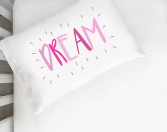 Dream TODDLER Gray and Pink Pillow Case MORE COLORS Dream Big Little One Childs Kids Modern Childrens Bedding Child Kids Room PillowCase
