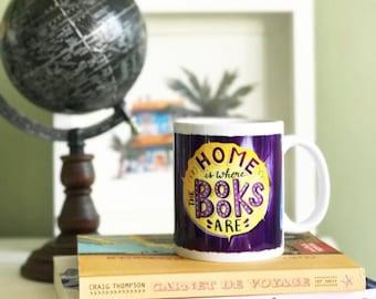 Home is where the books are - Book Lover Mug - Book mugs - Book Worm  - Book Nerd Gift - Literary Mug - Reader Gift - I Love Books - Nerdy