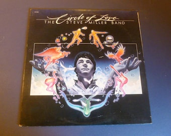The Steve Miller Band Circle Of Love Vinyl Record LP ST-12121 Capital Records 1981