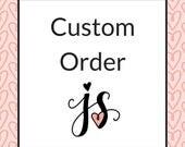 Custom Order for Naomi