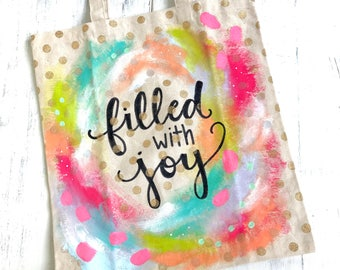Filled with Joy Hand Painted Tote Bag with Gold Polka Dots / Canvas Tote / Large Bag