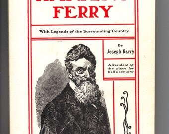 The Strange Story of Harper's Ferry with Legends of the Surrounding Country Joseph Barry (A resident of the place for half a century)