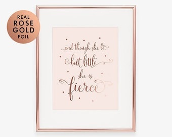 Rose Gold Foil Pink Art Print Though She Be But Little She Is Fierce Nursery Baby Decor Children Room Poster Little Girl Decor Kids Room A26