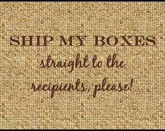 Ship my Boxes straight to the Recipients!