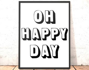 Oh Happy Day Print Poster Picture Art Wedding Gift for Sister Girlfriend Friend Daughter Engagement Gift Oh Happy Day Printable